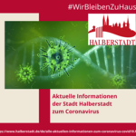 Coronavirus - aktuelle Informationen der Stadt Halberstadt [(c) Stadt Halberstadt, Neue Medien]