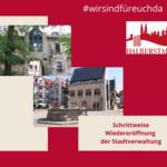 Schrittweise Öffnung der Verwaltung [(c) Stadt Halberstadt, Neue Medien]